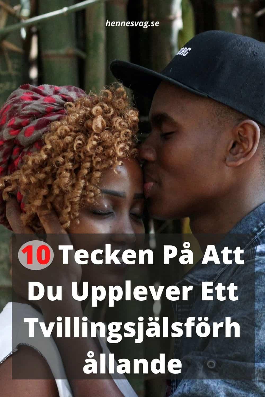 10 Tecken På Att Du Upplever Ett Tvillingsjälsförhållande