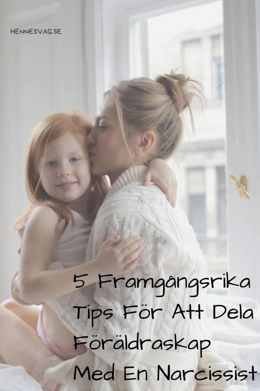 5 Framgångsrika Tips För Att Dela Föräldraskap Med En Narcissist