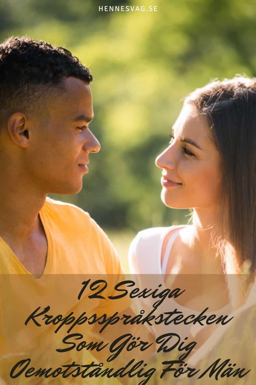 12 Sexiga Kroppsspråkstecken Som Gör Dig Oemotståndlig För Män
