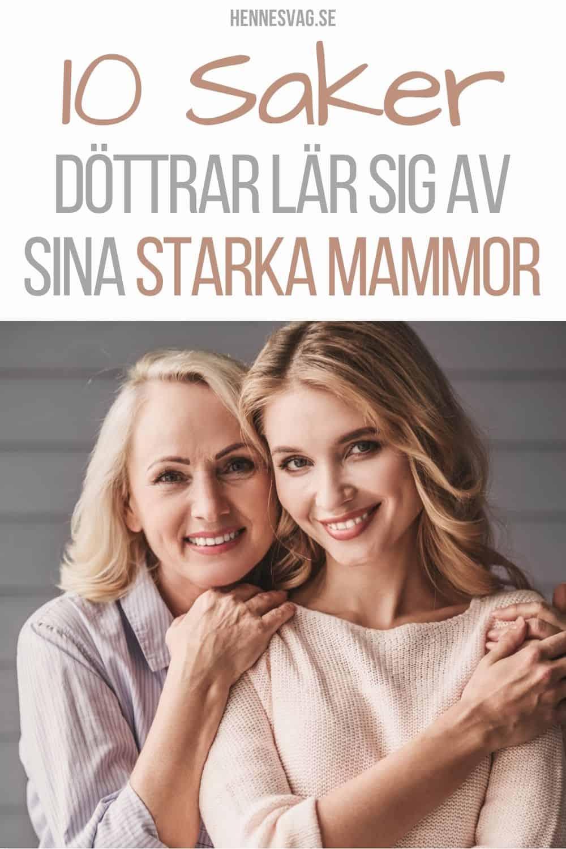 10 Saker Döttrar Lär Sig Av Sina Starka Mammor