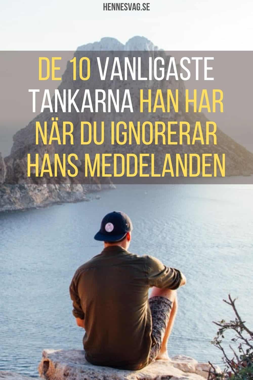 De 10 Vanligaste Tankarna Han Har När Du Ignorerar Hans Meddelanden