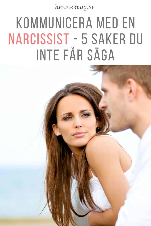 Kommuniker med en narcissist - 5 ting, du ikke kan sige