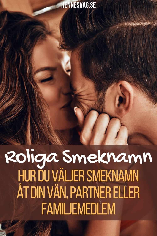 Roliga Smeknamn - Hur Du Väljer Smeknamn Åt Din Vän, Partner Eller Familjemedlem