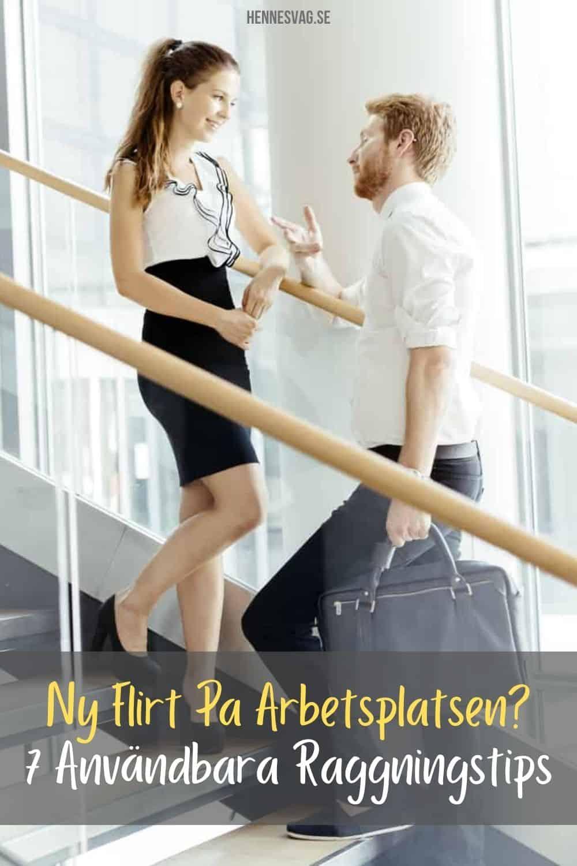 Ny Flirt På Arbetsplatsen? - 7 Användbara Raggningstips