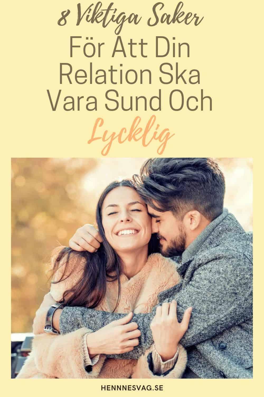 8 Viktiga Saker För Att Din Relation Ska Vara Sund Och Lycklig