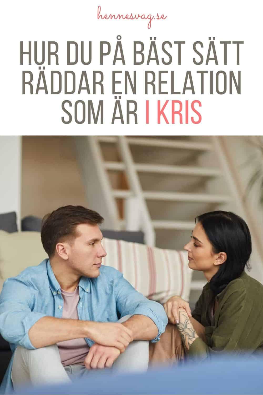 Hur Du På Bäst Sätt Räddar En Relation Som Är I Kris